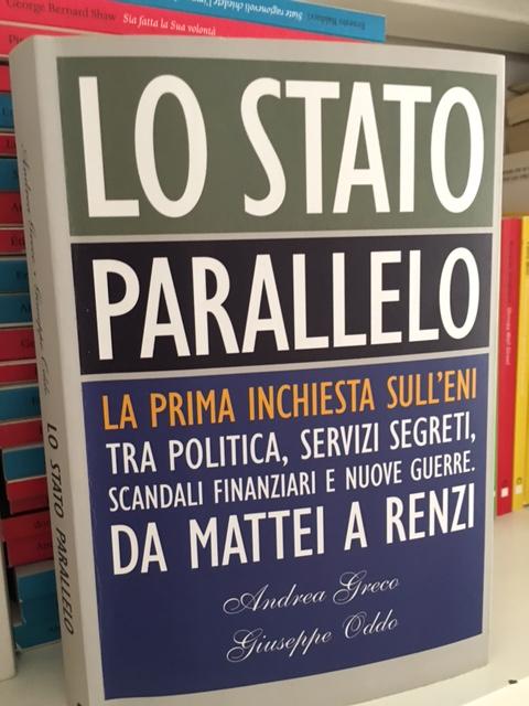 Eni, Lo Stato parallelo, Chiarelettere, Andrea Greco, Giuseppe Oddo
